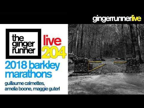 GRL #204 | Guillaume Calmettes, Amelia Boone, Maggie Guterl - THE 2018 BARKLEY MARATHONS