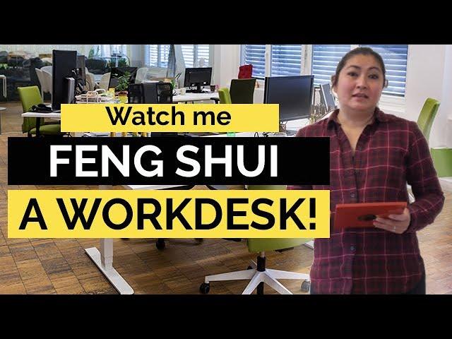 Watch me Feng Shui a Workdesk!
