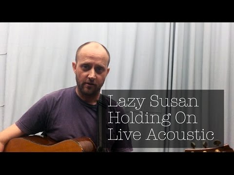 Holding On - Lazy Susan - Live Acoustic @ UTAS Conservatorium Of Music 2016