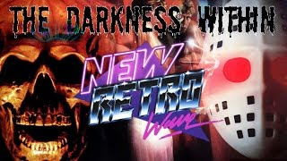 NewRetroWave Halloween Mix 2016 - (The Darkness Within) - [Retrowave/ Darkwave/ Retro-Electro]