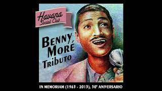 7 fiebre de ti havana social club benny moré in memoriam 1963 2013 50º aniversario