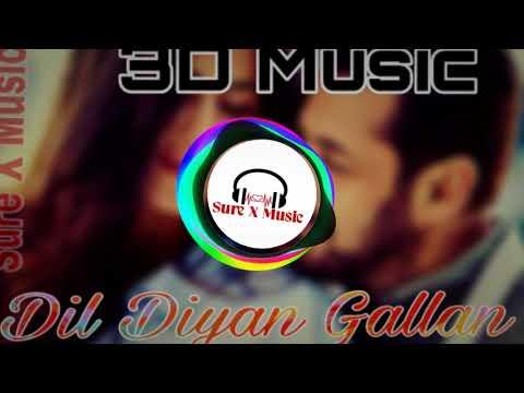 Dil Diyan Gallan - Atif Aslam | 8D Surround Sound | Use Headphones | Sure X Music