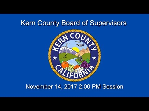 Kern County Board of Supervisors 2 p.m. meeting for November 14, 2017