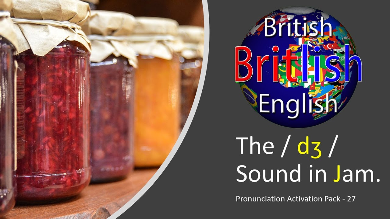 Improve your British English Pronunciation: The / dʒ / Sound in Jam