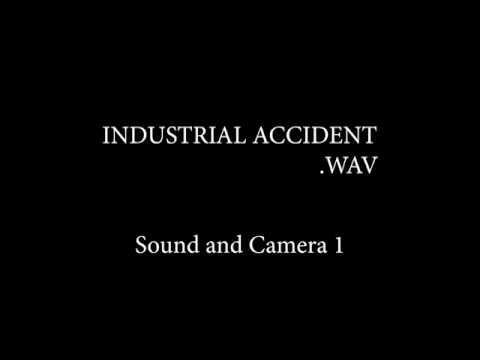 Industrial Accident / Radio mix / Sound and camera 1