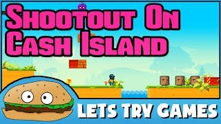 SHOOTOUT ON CASH ISLAND 💵 Fun & Colorful Action Platformer 🍔 Lets Try Games 🍔