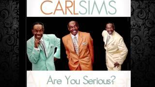 "Carl Sims ""Are You Serious"" Tyrone Davis"