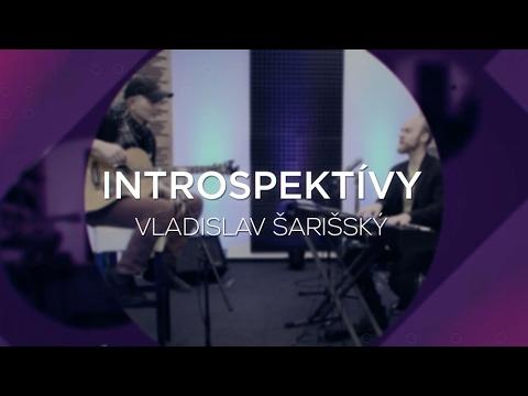 Introspektívy - Vladislav Šarišský