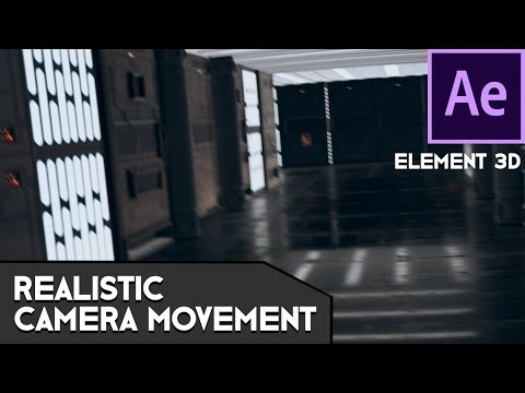 Realistic Camera Movement In ELEMENT 3D!
