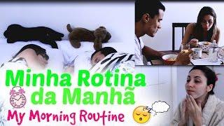 MINHA ROTINA DA MANHÃ / MY MORNING ROUTINE | Paula Souza