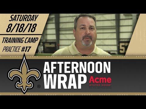 Saints Afternoon Wrap   Practice #17   2018 Training Camp