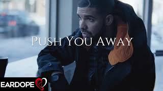 Drake - Push You Away *NEW SONG 2019*