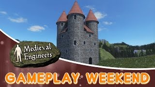GAMEPLAY WEEKEND | Medieval Engineers | Part 1
