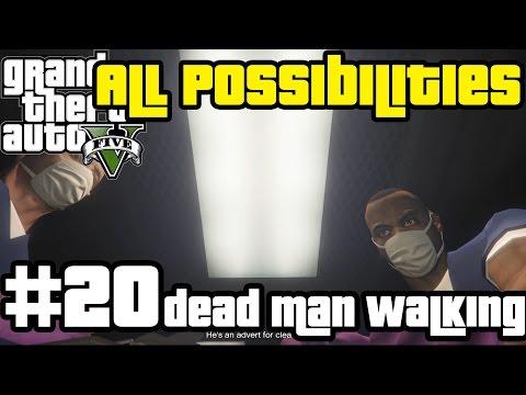 GTA V - Dead Man Walking (All Possibilities)