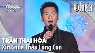Trần Thái Hòa - Xin Chúa Thấu Lòng Con - Gloria 2