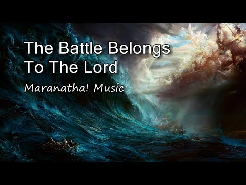 The Battle Belongs To The Lord - Maranatha! Music [with Lyrics]