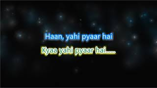 Kya Yahi Pyar Hai - Unplugged - Karaoke with Lyrics