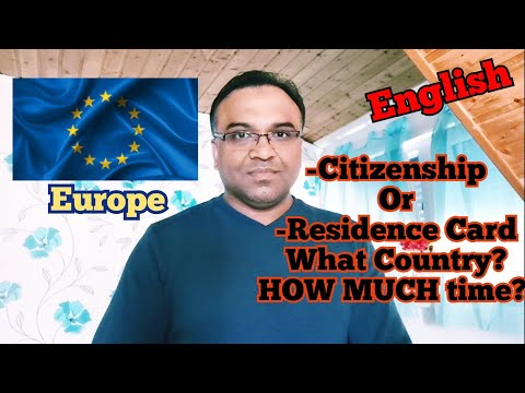 English - How Much Time? Residence Card - Citizenship, Which EU Country?