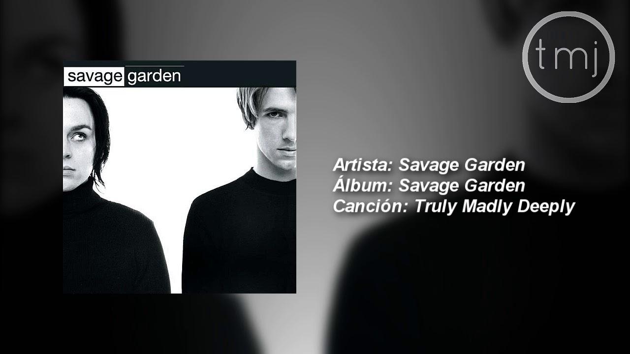 Letra Traducida Truly Madly Deeply De Savage Garden Youtube