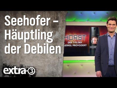 Häuptling der Debilen: Horst Seehofer | extra 3 | NDR