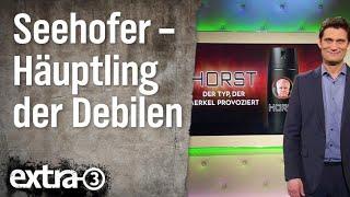 Häuptling der Debilen: Horst Seehofer