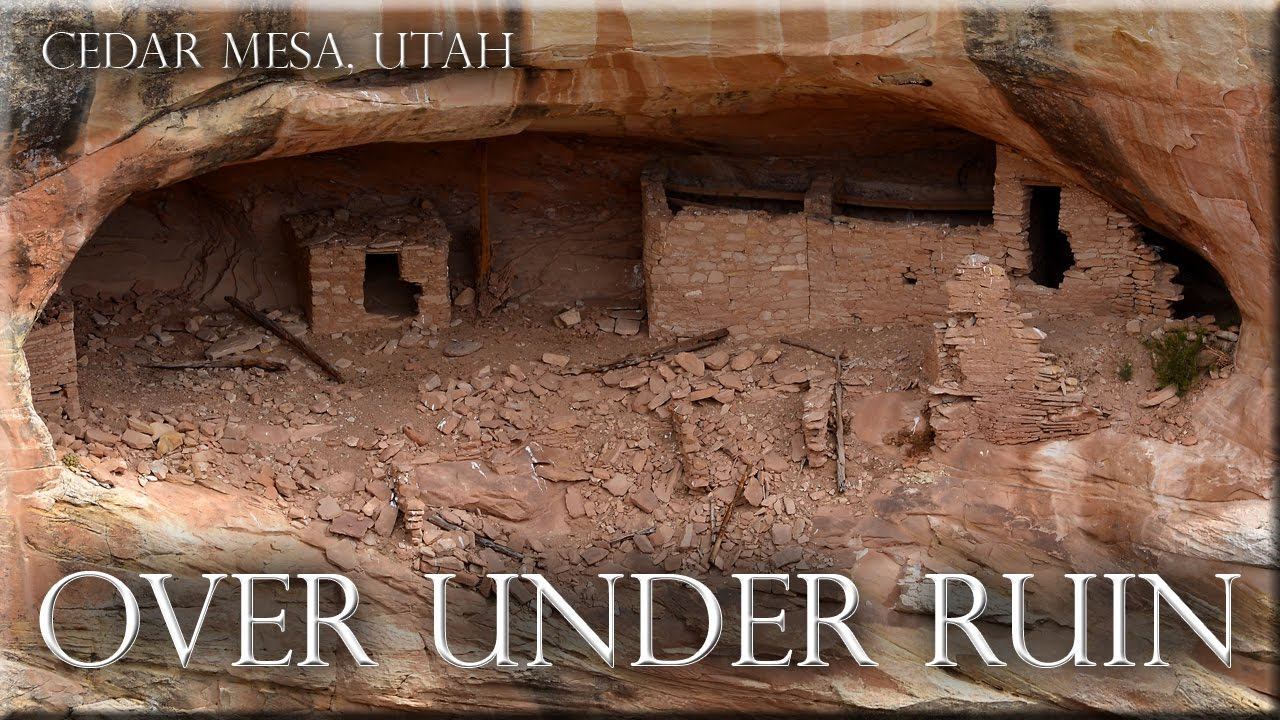 Over Under Ruins Cedar Mesa Utah Bears Ears National Monument