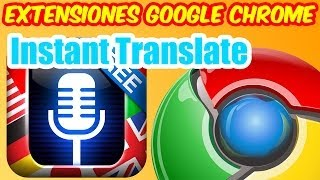 Extensiones Google Chrome[Traduce Textos al Instante a tu Idioma][Instant Translate]_HD