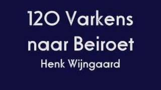 Henk Wijngaard - 120 Varkens naar Beiroet