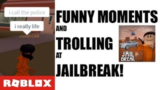 ROBLOX JAILBREAK! - Funny Moments and Trolling!