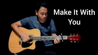Make it with you by Ben And Ben(Fingerstyle Guitar Cover with Lyrics)