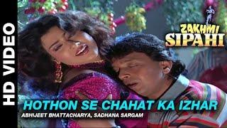Hothon Se Chahat Ka - Zakhmi Sipahi   Abhijeet Bhattacharya & Sadhana Sargam   Mithun Chakraborty