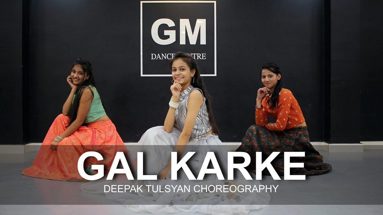 GAL KARKE - Dance Cover | Asees Kaur | Deepak Tulsyan Choreography | G M Dance #GaanaOriginals