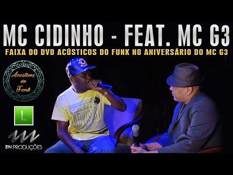 MC Cidinho - Ao vivo no aniversário do MC G3 (DVD Acústicos do Funk)  Classificação Livre