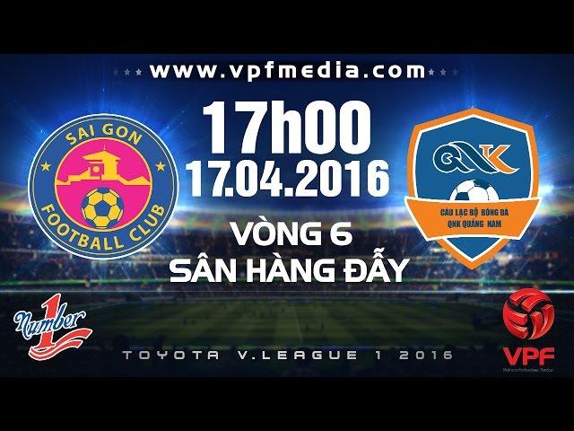 Xem lại: Sài Gòn vs QNK Quảng Nam