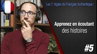 """Règle 5 """"Apprenez en écoutant des histoires"""" - Apprendre le français avec Français Authentique"""