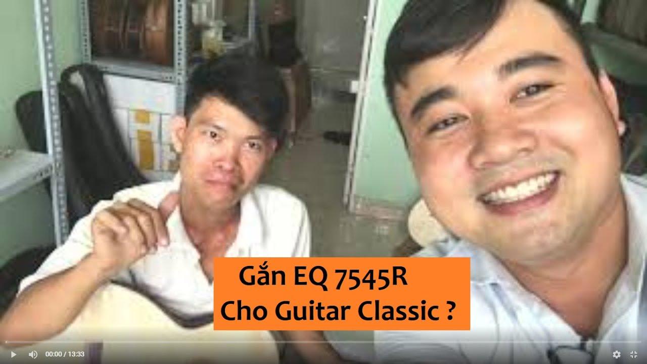 LẮP EQ GUITAR CLASSIC RA LOA CỰC HAY VÀ CÁCH CHỈNH AMPLI GUITAR EQ 7545R?