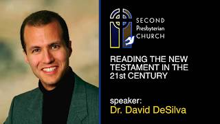 Reading the New Testament in 21st Century: Dr. David DeSilva