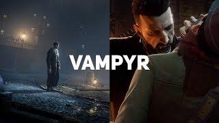 Vampyr. Первый взгляд