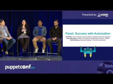 Panel: Success with Automation, Peter Magnaye, Jez Miller, & Elyse Salberg,puppetconf2015