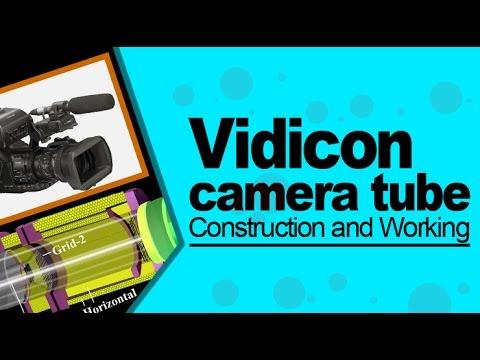 Vidicon camera tube  Construction and Working