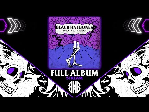 Black Hat Bones - Born In a Thunder (Full Album)