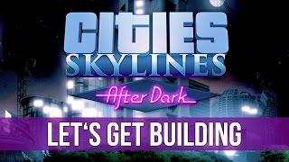 Cities: Skylines After Dark Gameplay! (4K)