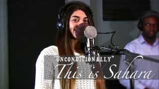 "THIS IS SAHARA ""Unconditionally (COVER)"" Originally recorded by Katy Perry Beautiful"