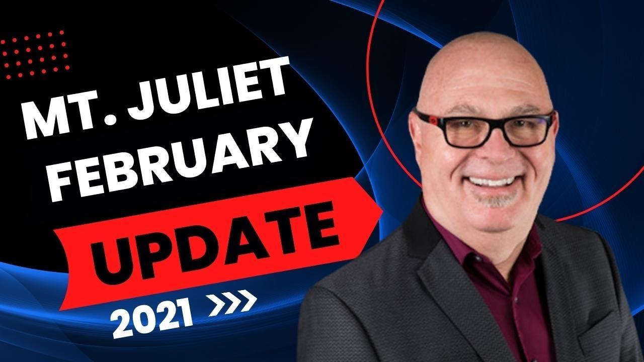 Mt Juliet Update:  February 2021