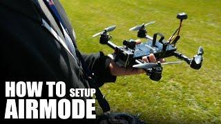 How To Setup AirMode (Betaflight) | Flite Test