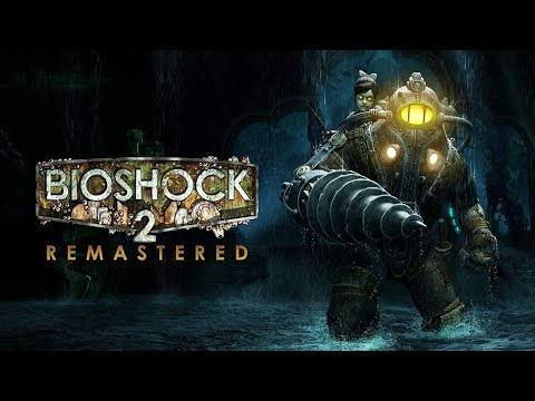 """I'm the Daddy Now """"BioShock 2 Remastered (PC) Part 1"""" 
