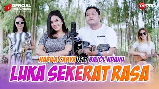 Nabila Cahya Ft. Bajol Ndanu - Luka Sekerat Rasa - Official Music Video