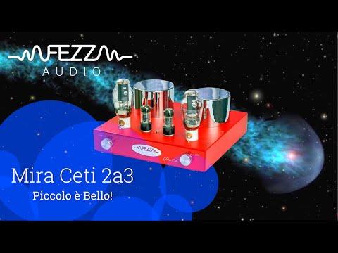Come Vivere Felici Con 3 Watt, Mira Ceti 2A3 -- NOVITA' Da FEZZ Audio!