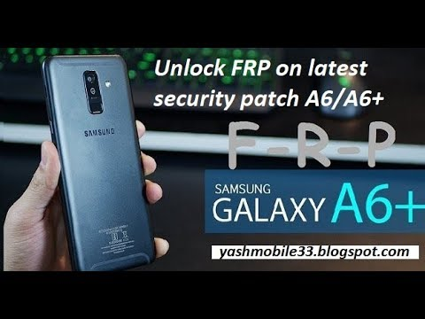 Samsung A6+ (SM A605G)FRP unlock on latest security patch