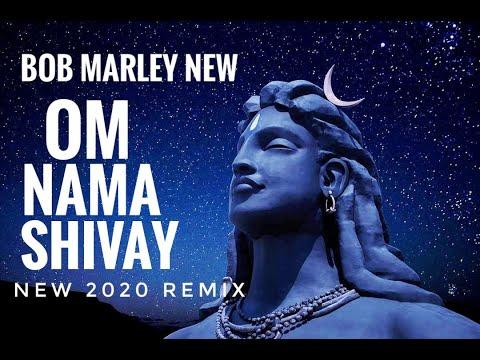 OM NAMA SHIVAY🙏 | BOB MARLEY REMIX 2020🚩🔥 - YouTube